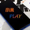 最便宜的小米手机,轻便顺畅PLAY - 小米 PLAY 智能手机体验