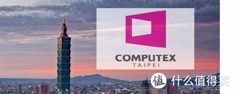 台北国际电脑展 COMPUTEX 2022 宣布明年5月24日开幕